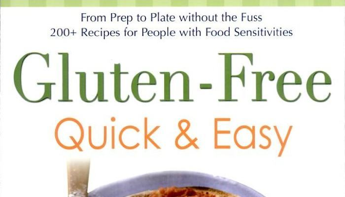 Gluten-Free Quick & Easy: From Prep to Plate Without the Fuss – 200+ Recipes for People with Food Sensitivities (Paperback)